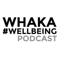 Whaka #Wellbeing Podcast podcast