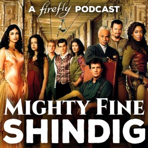 Mighty Fine Shindig: A Firefly Podcast