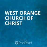West Orange church of Christ podcast