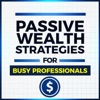 Passive Wealth Strategies for Busy Professionals artwork