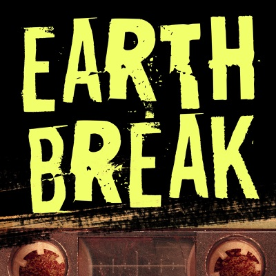Earth Break: A Few Suggestions For Survival, With Additional Hints and Tips About How to Make Yourself More Comfortable During the Alien Apocalypse