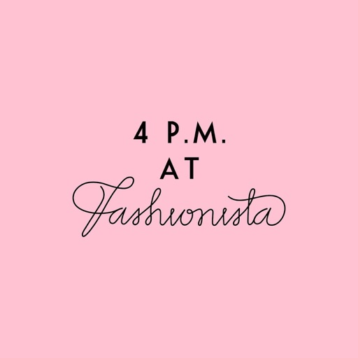 Cover image of 4 P.M. At Fashionista