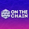 On The Chain - Blockchain and Cryptocurrency News + Opinion artwork