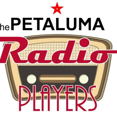 THE PETALUMA RADIO PLAYERS