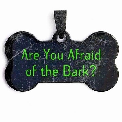 Are You Afraid of the Bark?