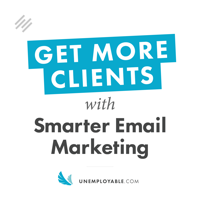 Get More Clients With Smarter Email Marketing podcast