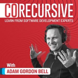 CoRecursive with Adam Gordon Bell
