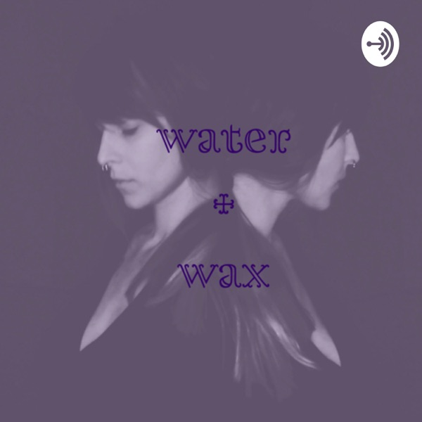 Water and Wax