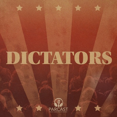 Dictators:Parcast Network