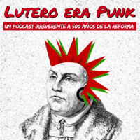 Lutero era punk podcast
