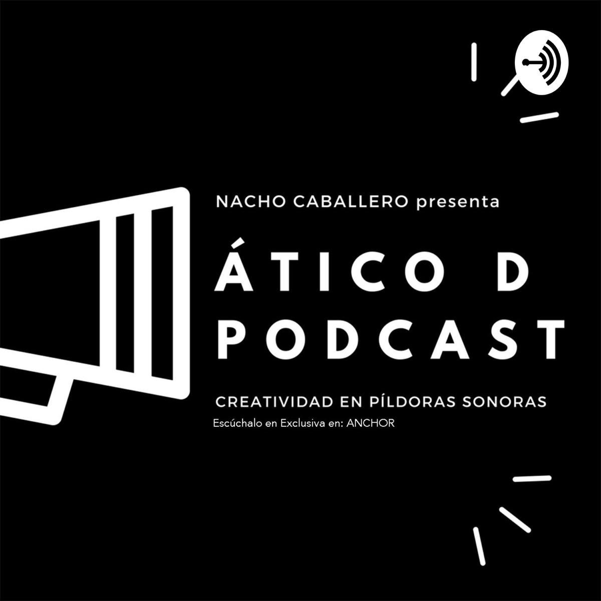 ÁTICO D PODCAST. Creatividad en píldoras sonoras.