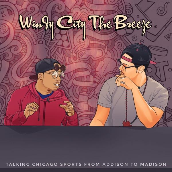 """Windy City The Breeze"" A Chicago Sports Talk Podcast"