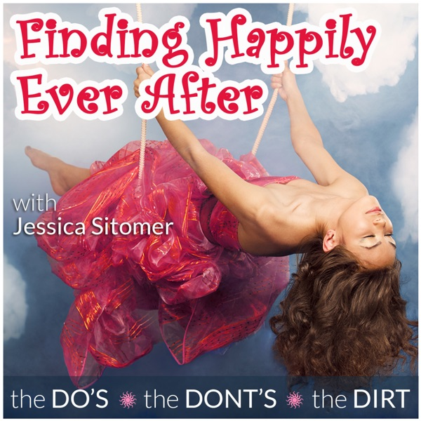 Finding Happily Ever After Podcast with Jessica Sitomer Business Women