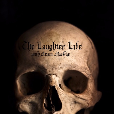 The Laughter Life with Adam MacKay