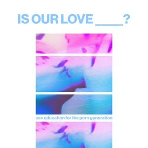 Is Our Love ____? with Lola Jean & The Reluctant Sexpert