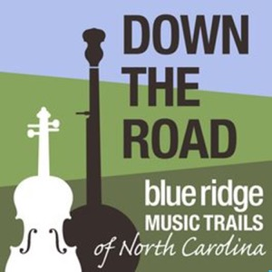 Down the Road on the Blue Ridge Music Trails of North Carolina