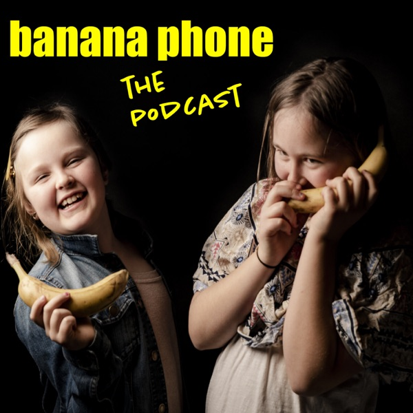 banana phone podcast