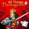All Things Plantagenet artwork