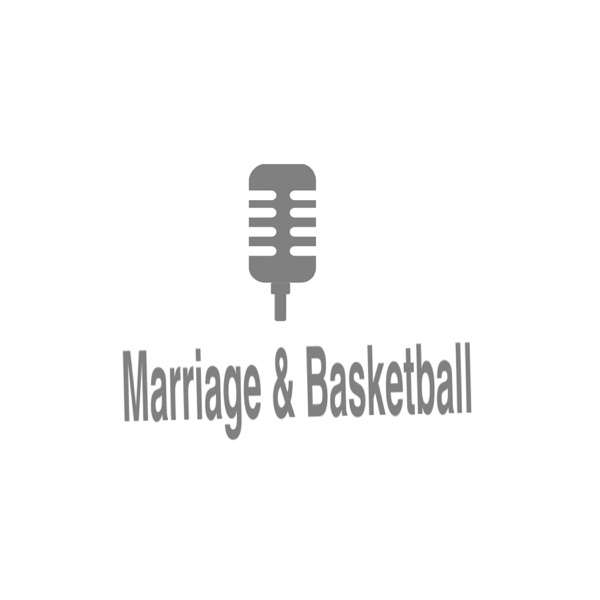 Marriage & Basketball