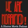 We Are Horrified! A Horror Movie Podcast artwork