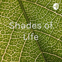 Shades of Life podcast