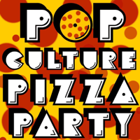 Pop Culture Pizza Party podcast
