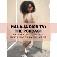 MalajaDiorTv podcast