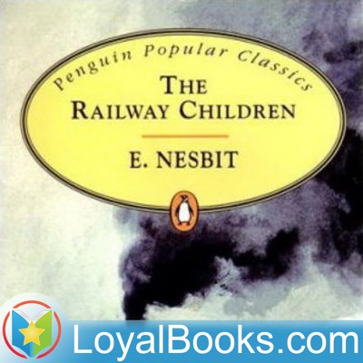 Railway Children by Edith Nesbit:Loyal Books