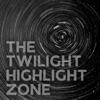 The Twilight Highlight Zone artwork
