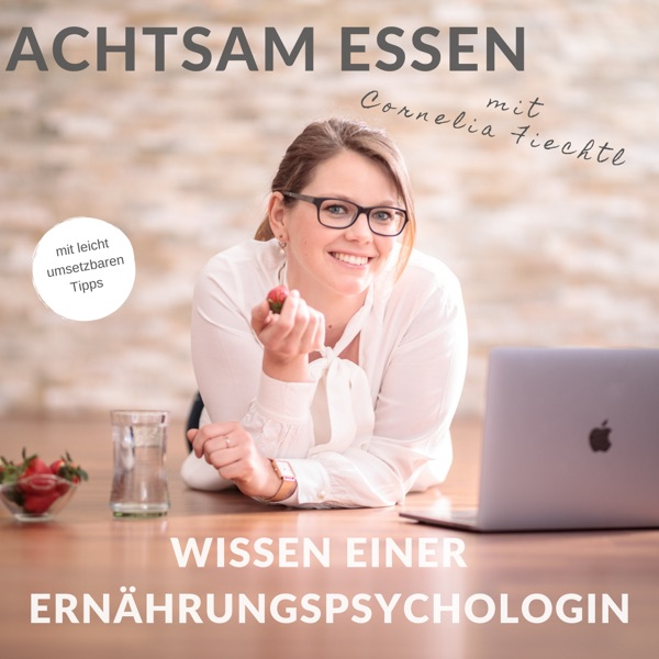 Achtsam Essen Podcast. Wissen einer Ernährungspsychologin. podcast show image