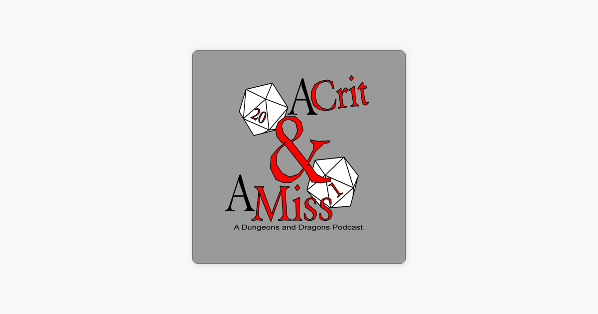 A Crit & A Miss A D&D Podcast on Apple Podcasts