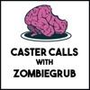 Caster Calls With ZombieGrub artwork