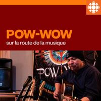 Pow-wow, sur la route de la musique podcast
