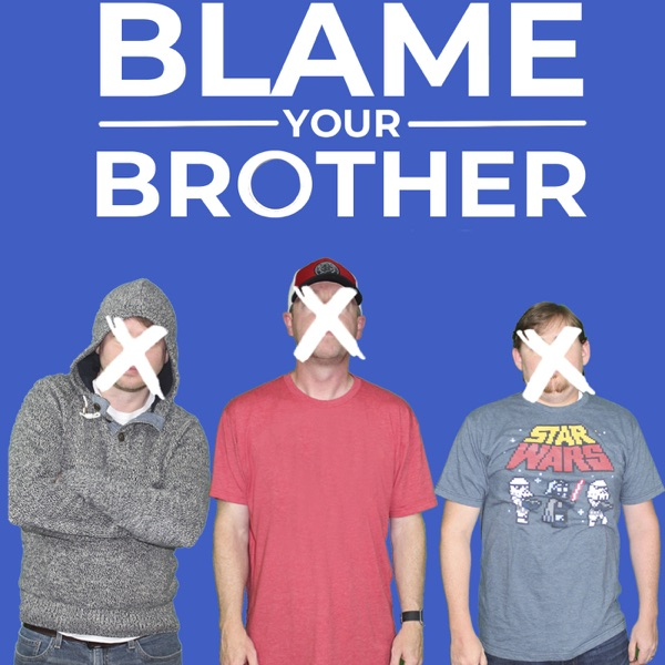 Blame Your Brother