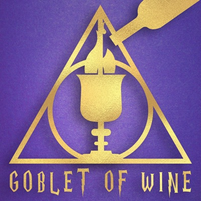 Goblet Of Wine: A Drunken British Harry Potter Podcast
