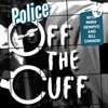 Police Off The Cuff artwork