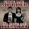 Give Me Murder Or Give Me Death artwork