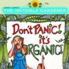 Don't Panic It's Organic with andy Lopez aka Invisible Gardener