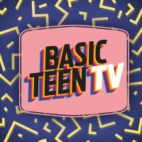 Basic Teen TV podcast