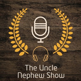 The Uncle Nephew Show on Apple Podcasts