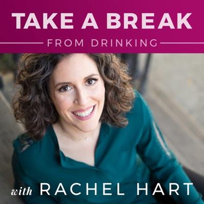 Take a Break from Drinking:Rachel Hart