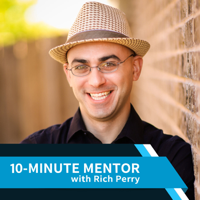 10-Minute Mentor with Rich Perry podcast
