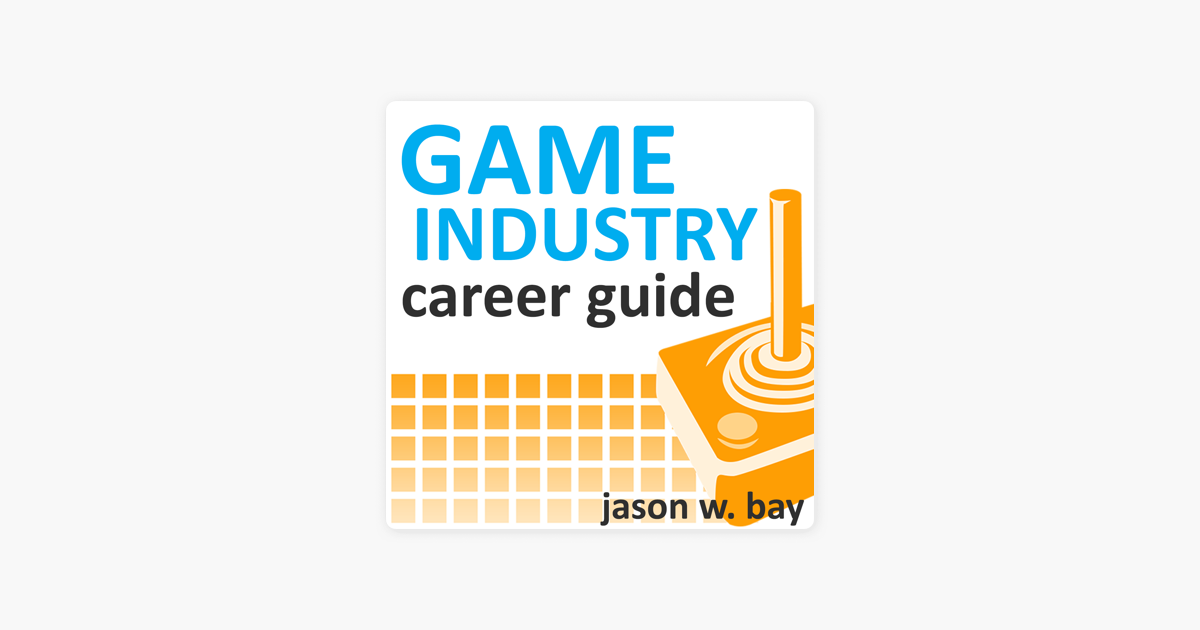 Game Industry Career Guide Podcast on Apple Podcasts