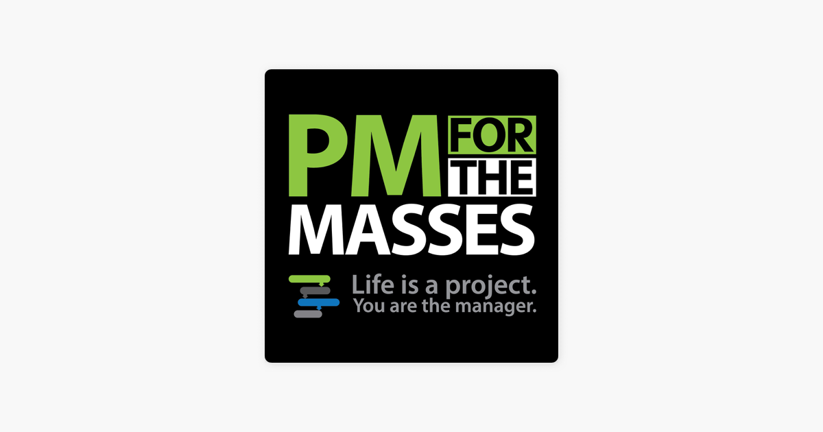 Project Management Podcast: Project Management for the