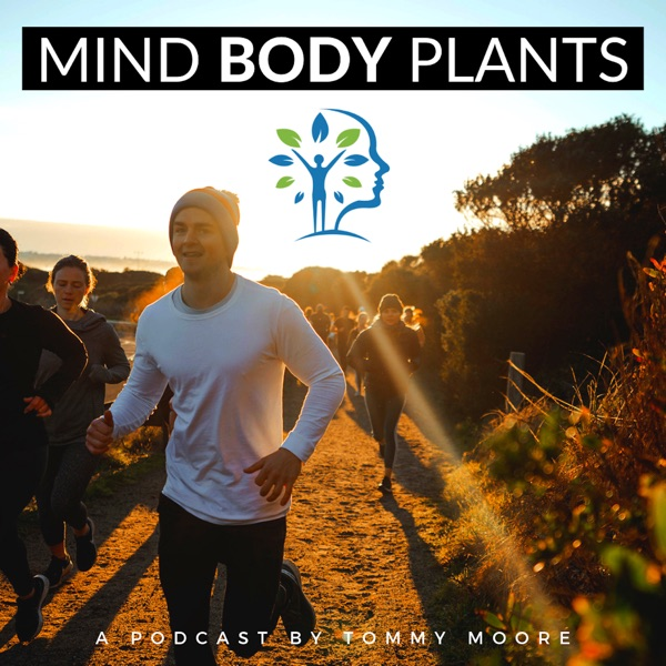 MIND BODY PLANTS - An evidence-based guide to optimal health