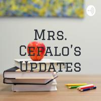 Mrs. Cefalo's Updates podcast