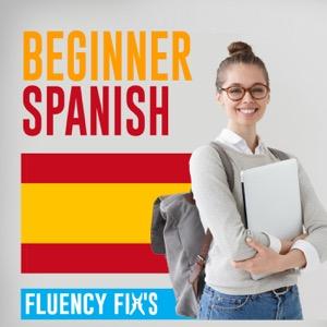 Fluency Fix's Beginner Spanish