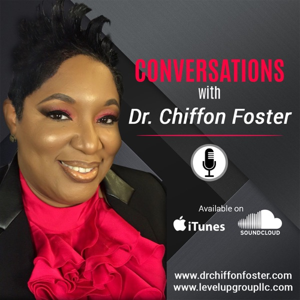 Conversations with Dr. Chiffon Foster