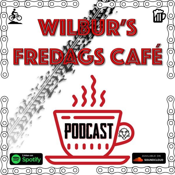 Wilbur's Fredags Café Podcast