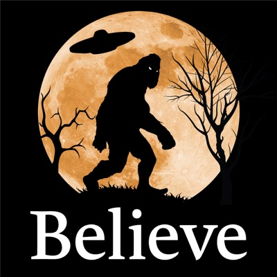 Believe: Paranormal & UFO Podcast:CC Radio